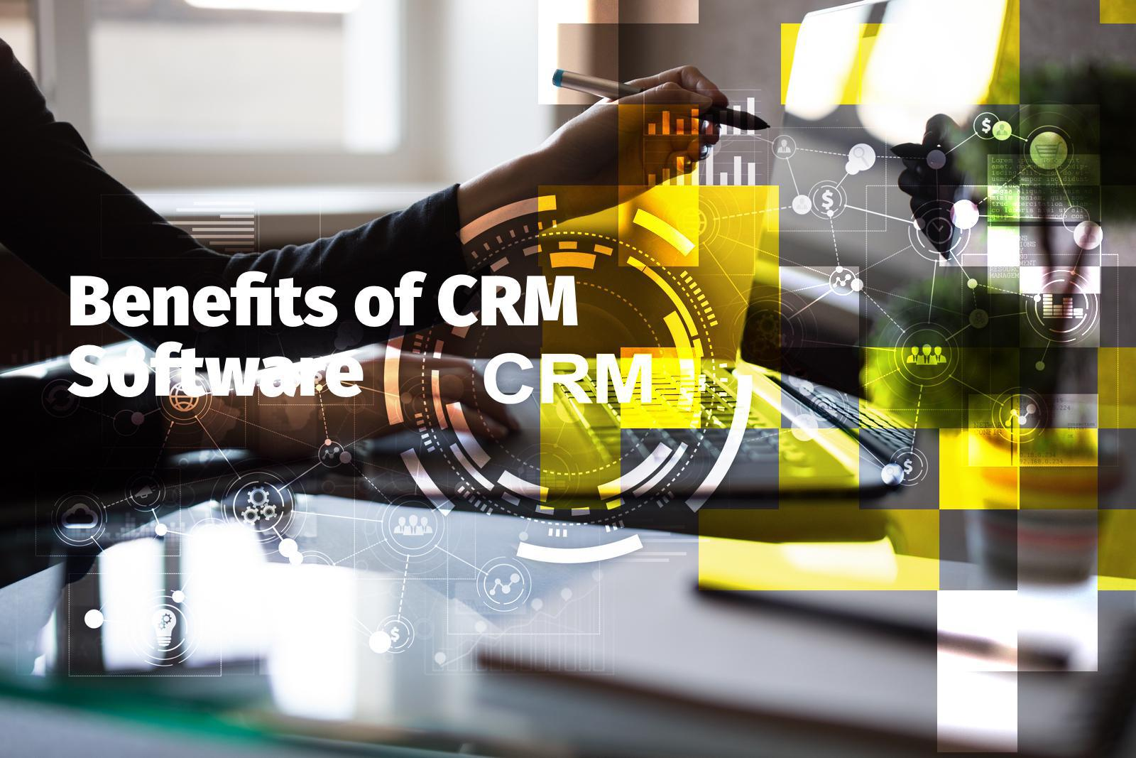 Benefits of CRM Software