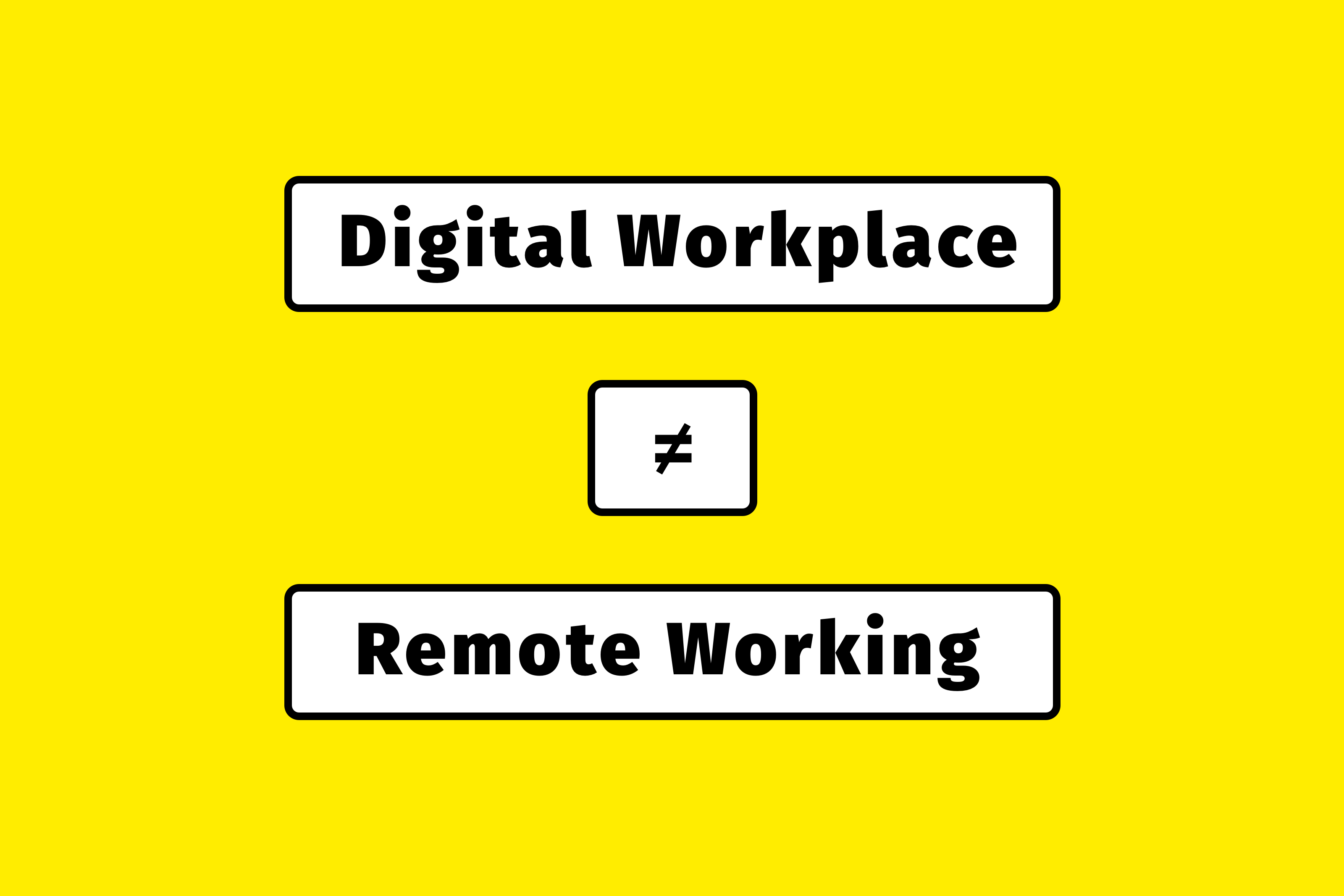 digital workplace is not remote working